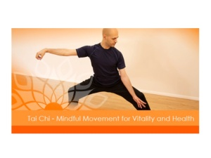 Tai Chi- Mindful Movement for Vitality and Health